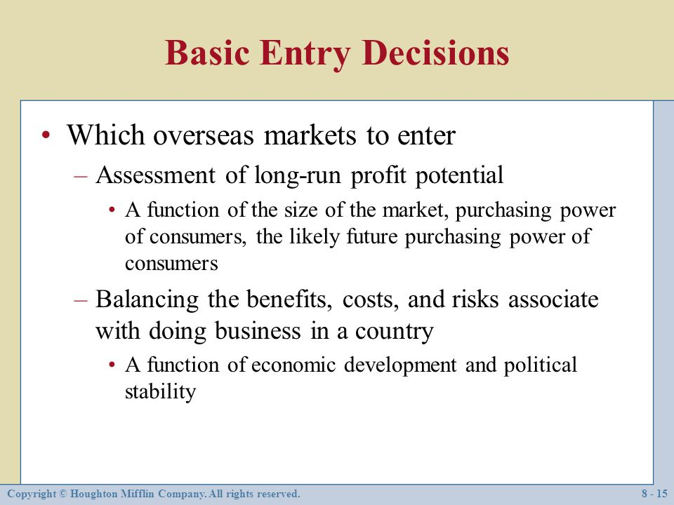 Basic Entry Decisions Which overseas markets to enter