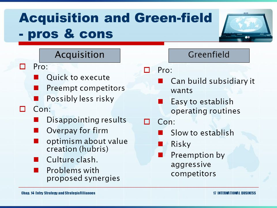 Acquisition and Green-field - pros & cons