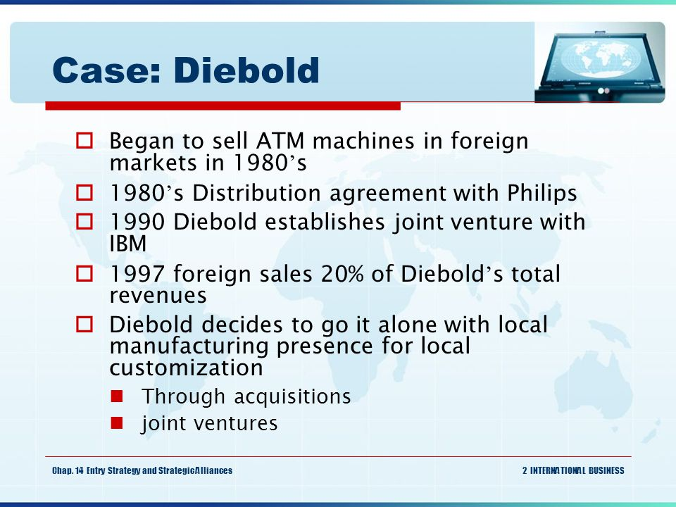 Case: Diebold Began to sell ATM machines in foreign markets in 1980's