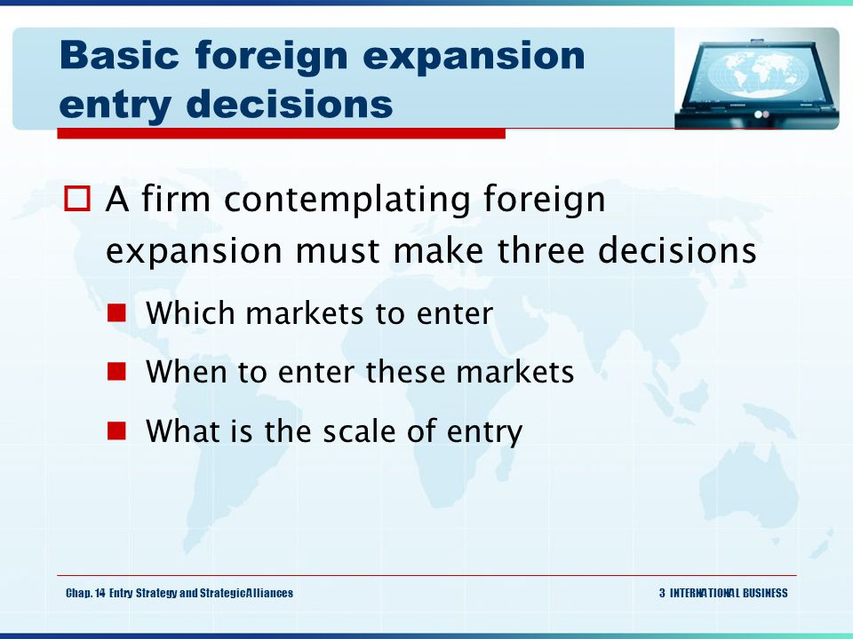 Basic foreign expansion entry decisions