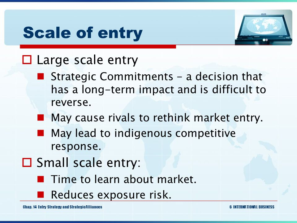 Scale of entry Large scale entry Small scale entry: