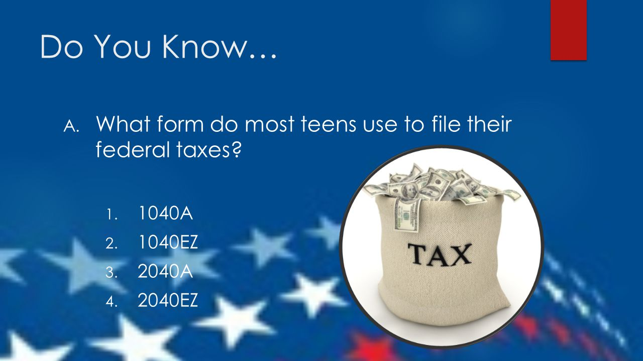 "Taxes for Teens Using the IRS ""1040EZ"" Form. - ppt download"