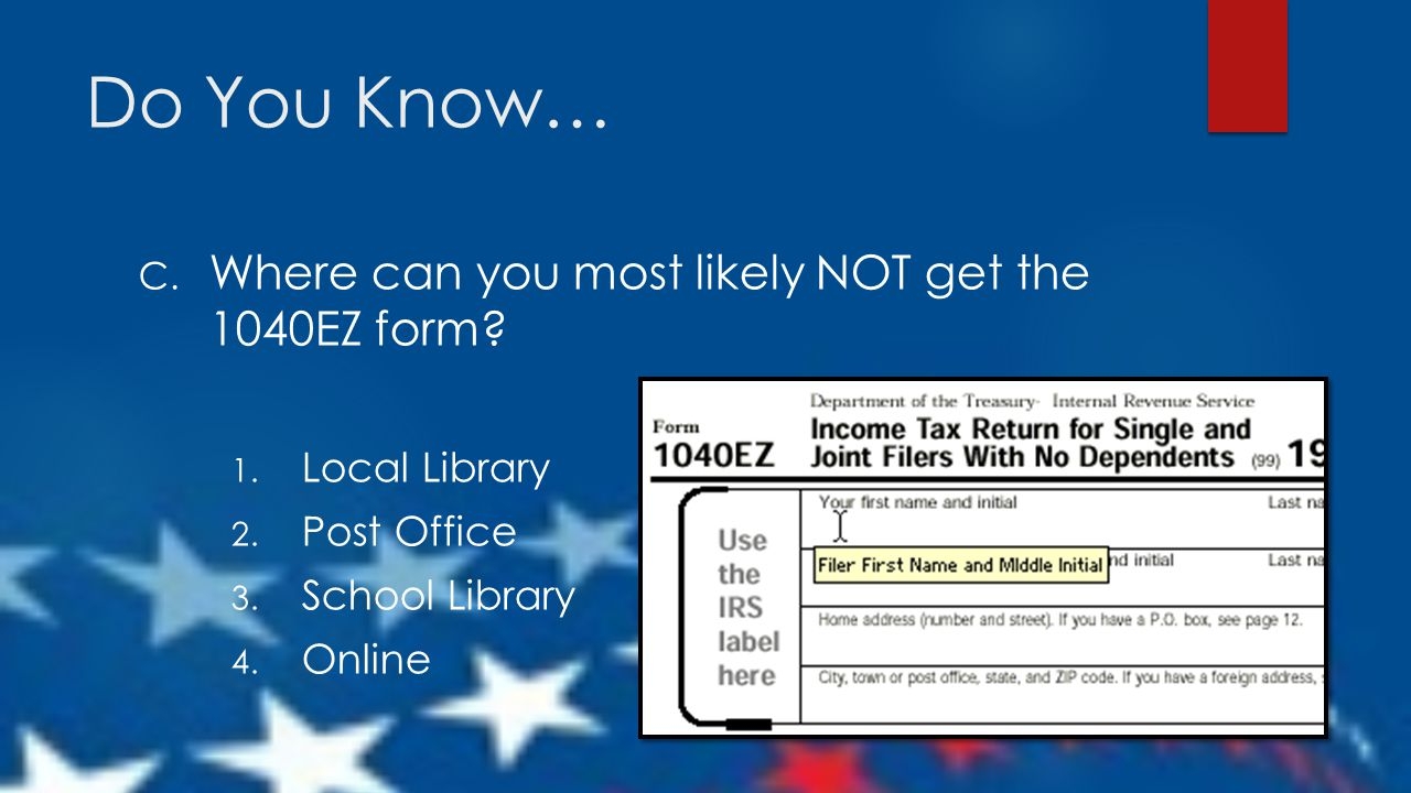 Taxes for teens using the irs 1040ez form ppt download where can you most likely not get the 1040ez form falaconquin
