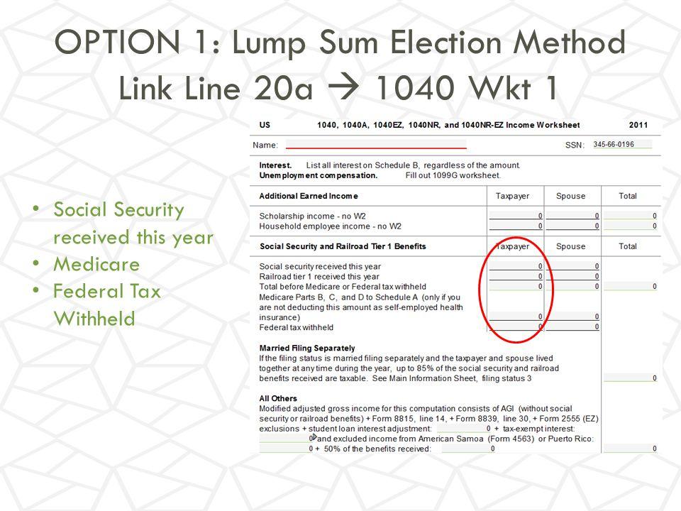OPTION 1: Lump Sum Election Method Link Line 20a  1040 Wkt 1