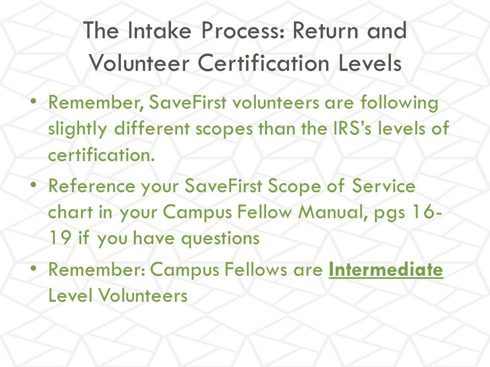 The Intake Process: Return and Volunteer Certification Levels