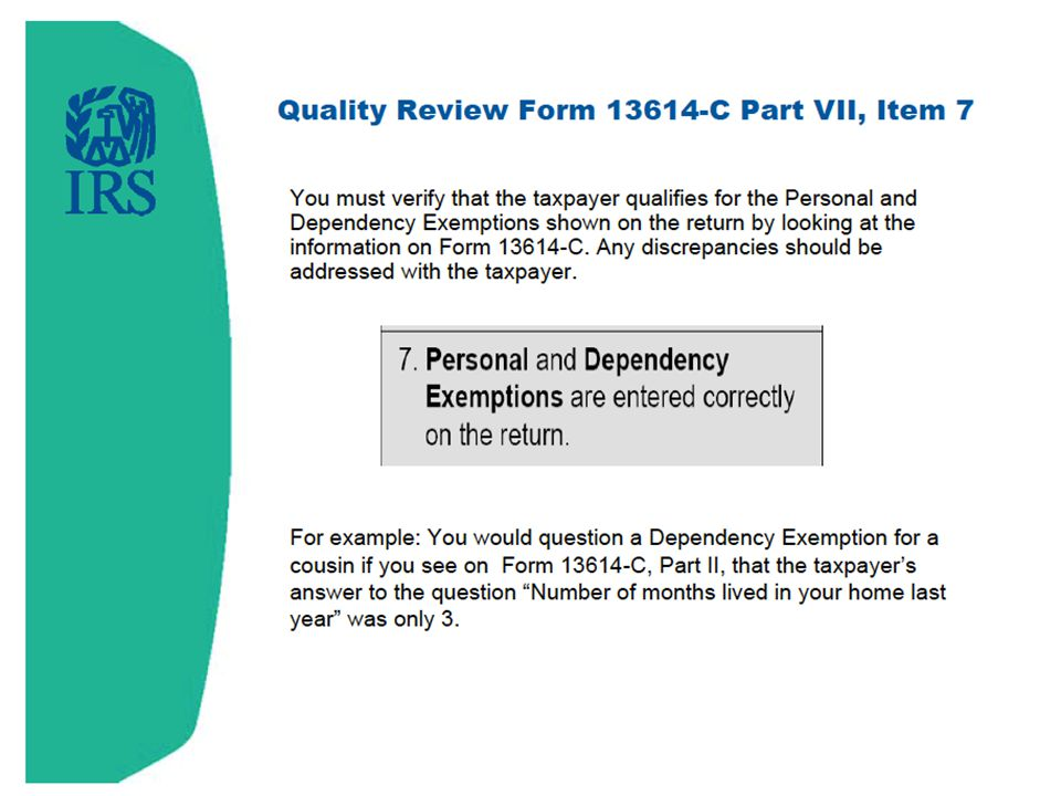 Personal and Dependency Exemptions are entered correctly on the return.