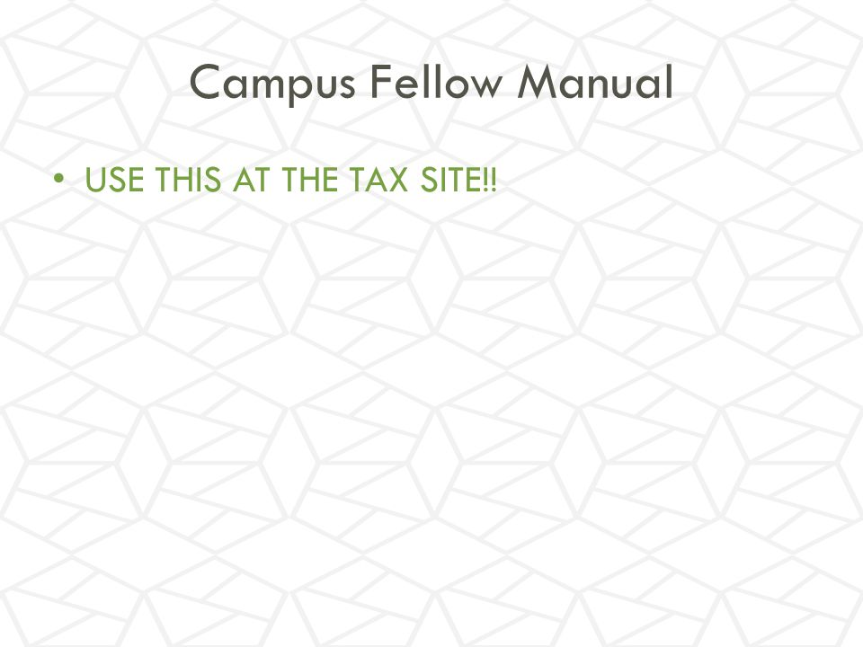 Campus Fellow Manual USE THIS AT THE TAX SITE!!