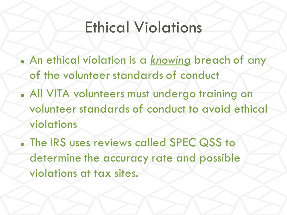 Ethical Violations An ethical violation is a knowing breach of any of the volunteer standards of conduct.