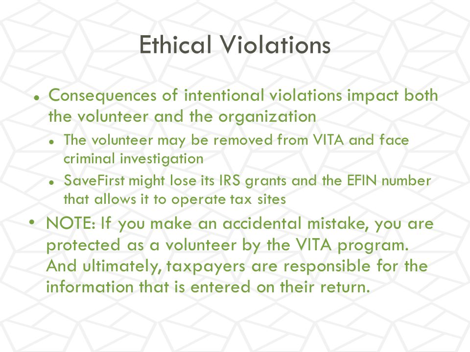 Ethical Violations Consequences of intentional violations impact both the volunteer and the organization.