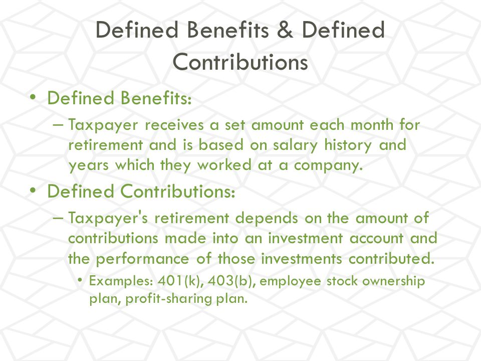 Defined Benefits & Defined Contributions