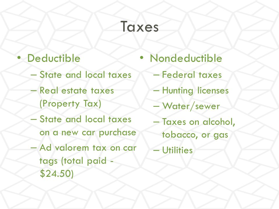 Taxes Deductible Nondeductible State and local taxes Federal taxes