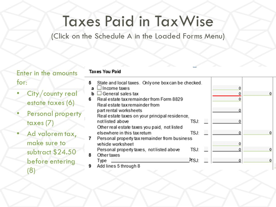 Taxes Paid in TaxWise (Click on the Schedule A in the Loaded Forms Menu)
