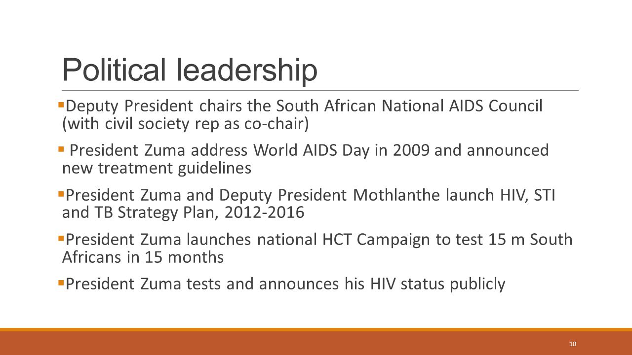 Political leadership Deputy President chairs the South African National AIDS Council (with civil society rep as co-chair)