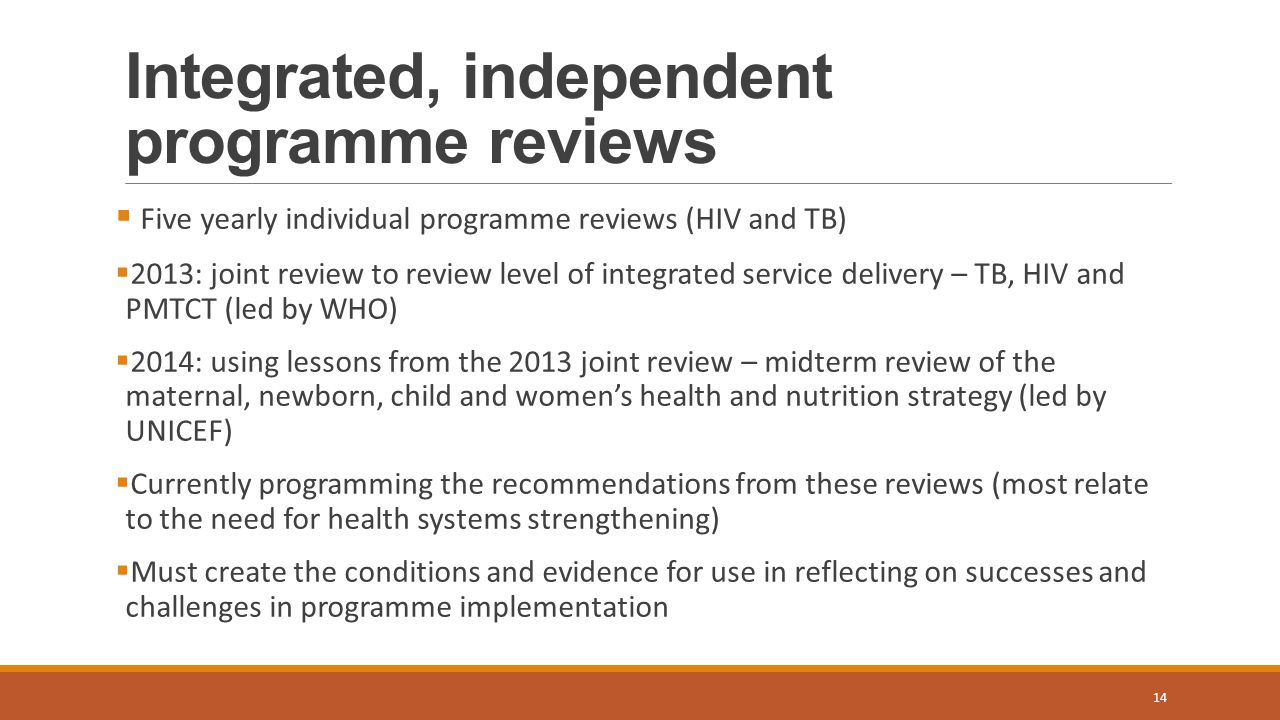Integrated, independent programme reviews