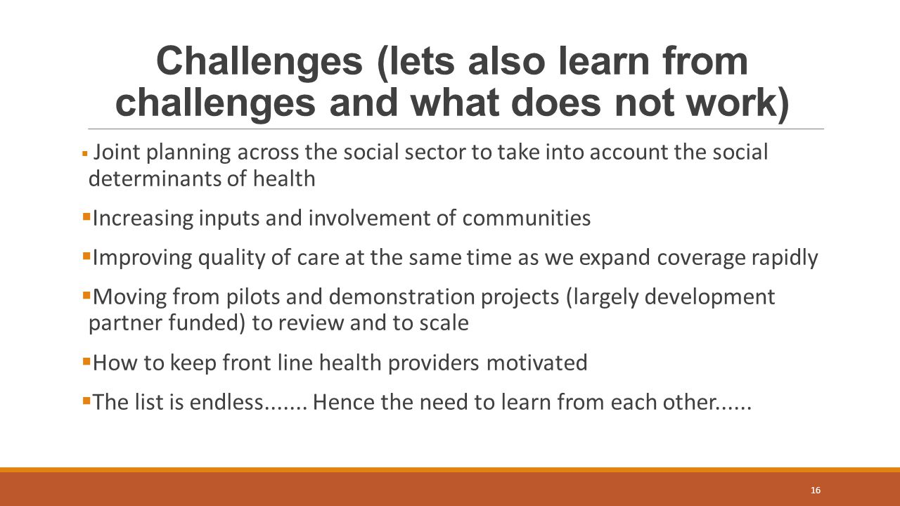 Challenges (lets also learn from challenges and what does not work)