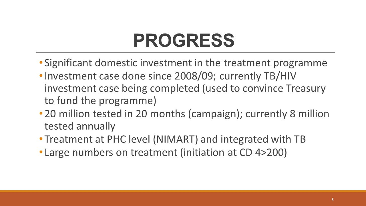 PROGRESS Significant domestic investment in the treatment programme