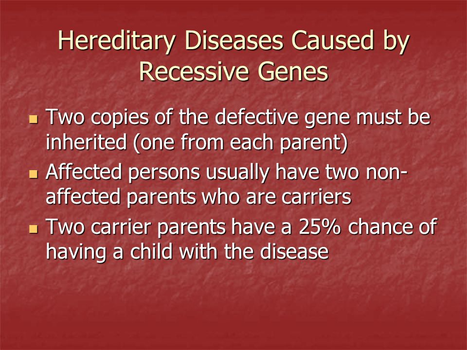 Hereditary Diseases Caused by Recessive Genes