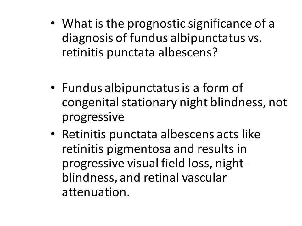 What is the prognostic significance of a diagnosis of fundus albipunctatus vs. retinitis punctata albescens