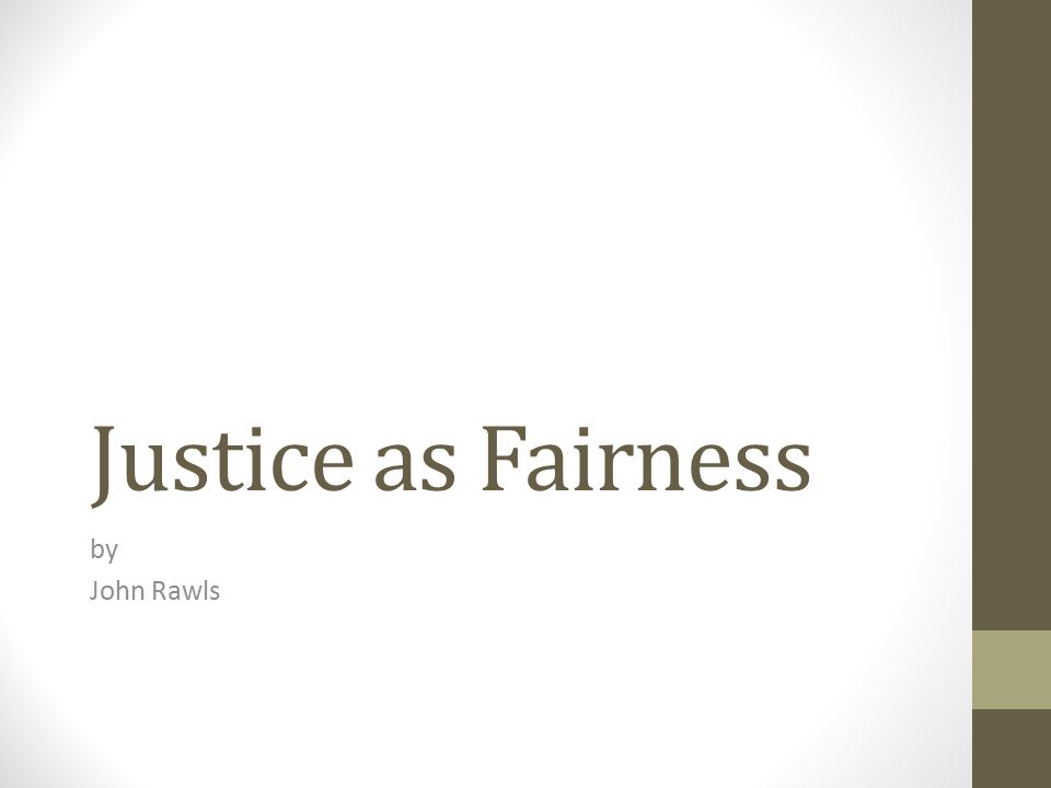Justice as Fairness by John Rawls