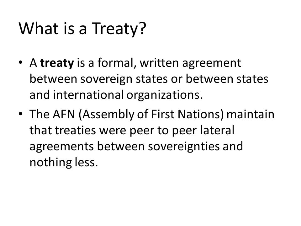 Numbered treaties in canada ppt video online download what is a treaty a treaty is a formal written agreement between sovereign states or platinumwayz