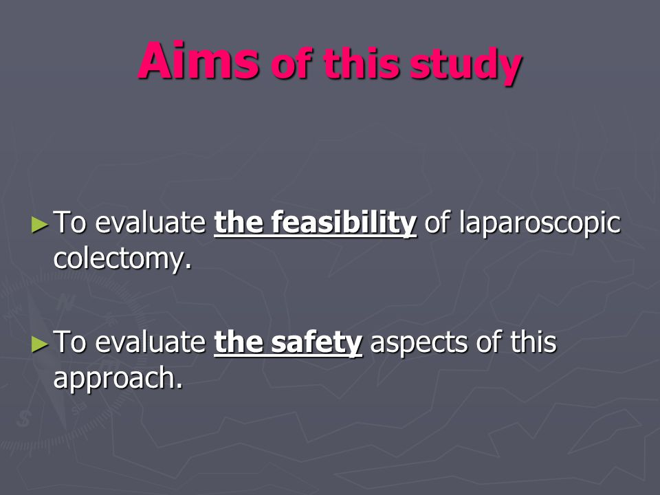 Aims of this study To evaluate the feasibility of laparoscopic colectomy.