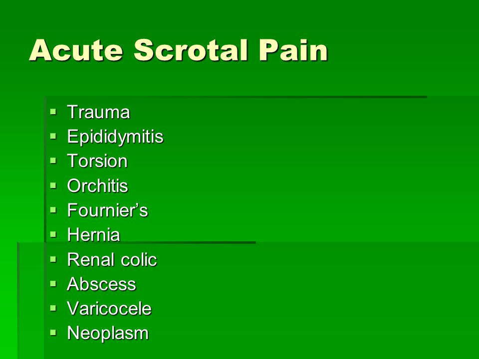 Acute Scrotal Pain Trauma Epididymitis Torsion Orchitis Fournier's