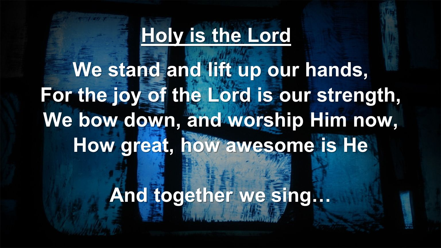 We stand and lift up our hands,