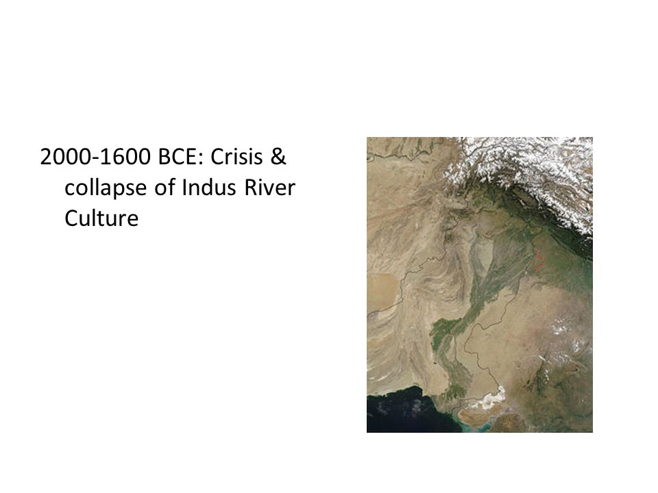 BCE: Crisis & collapse of Indus River Culture