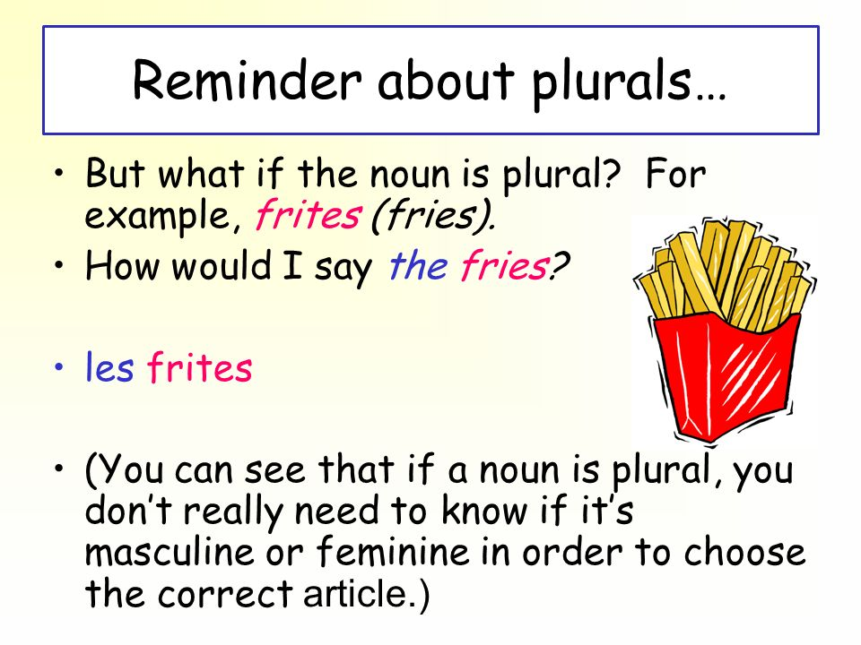 Reminder about plurals…
