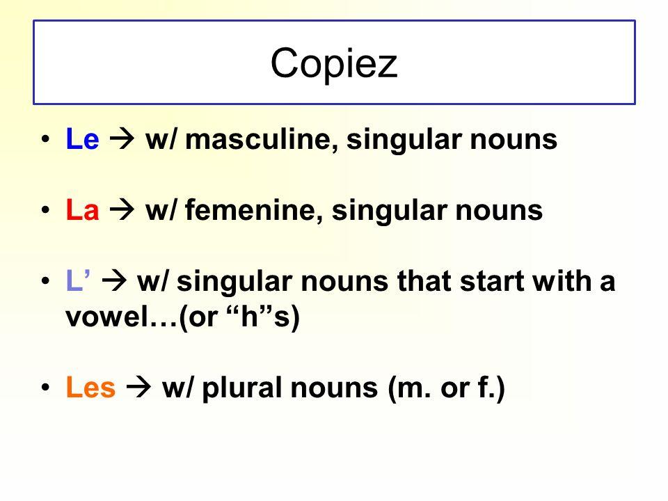 Copiez Le  w/ masculine, singular nouns