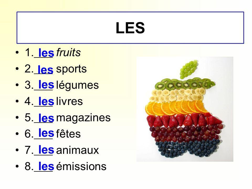 - LE - LES les les les les les les les les 1. fruits 2. sports