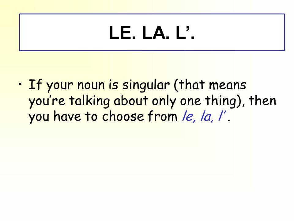 LE. LA. L'.