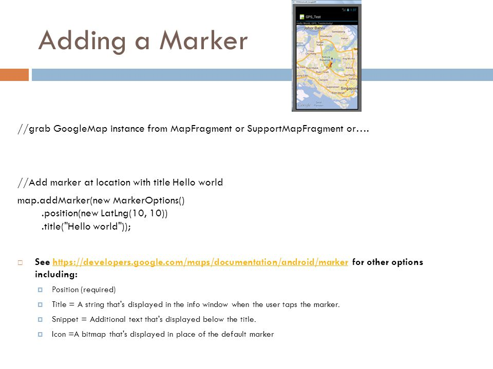 Android location services ppt download adding a marker grab googlemap instance from mapfragment or supportmapfragment or gumiabroncs Choice Image