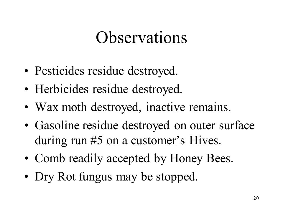 Observations Pesticides residue destroyed.