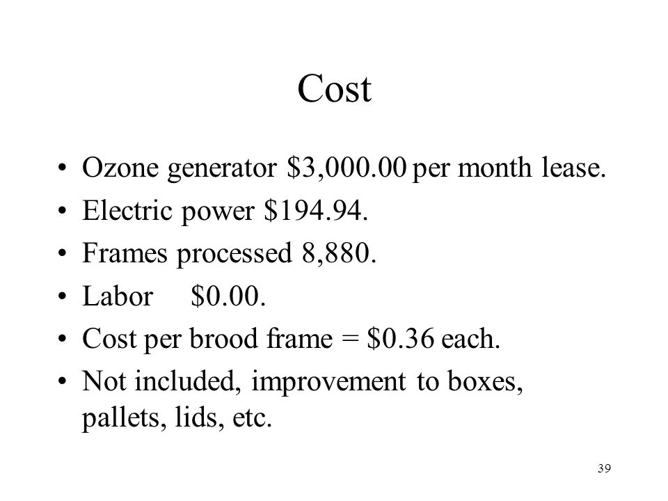 Cost Ozone generator $3,000.00 per month lease.