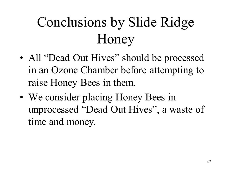 Conclusions by Slide Ridge Honey