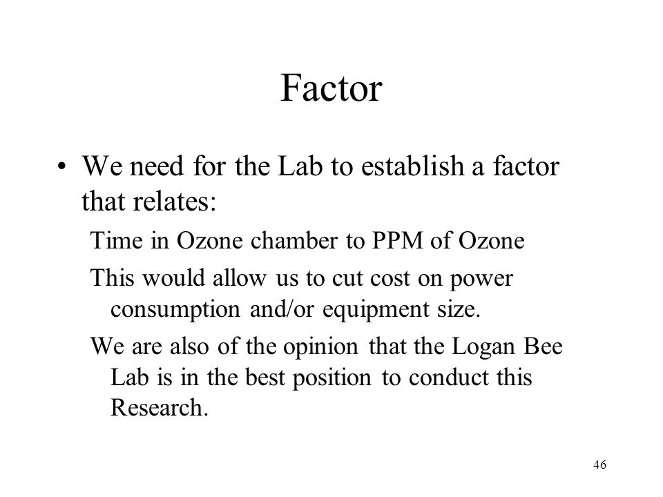 Factor We need for the Lab to establish a factor that relates: