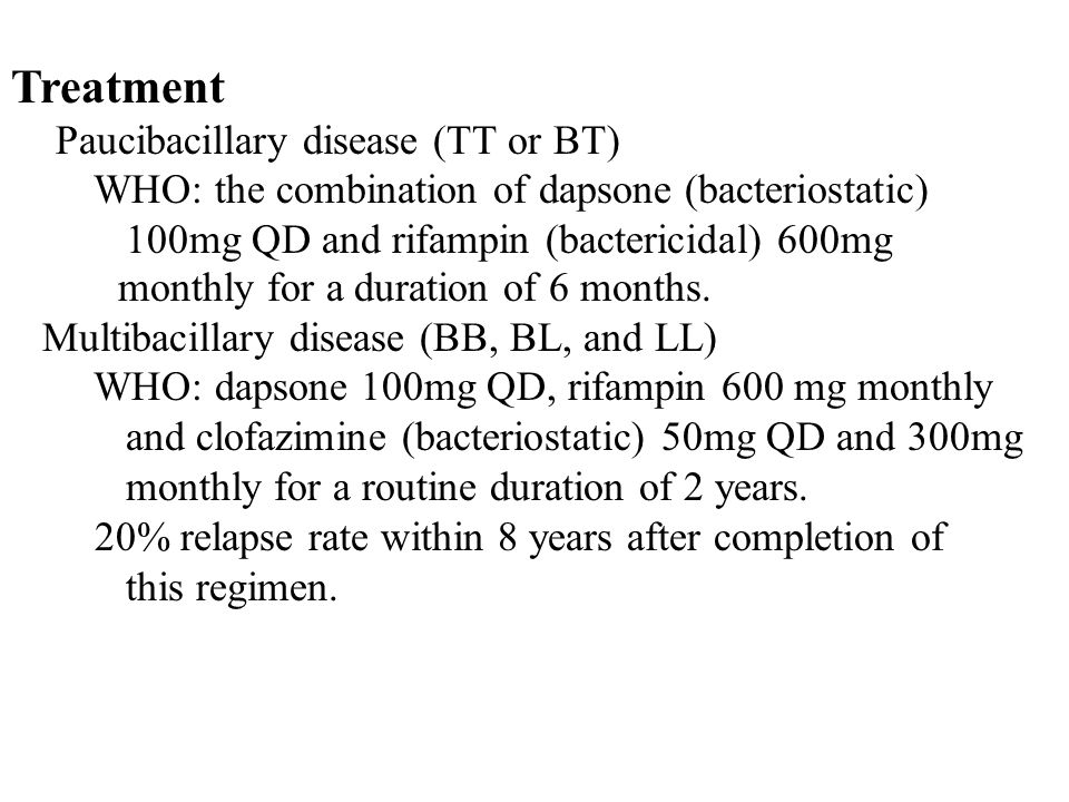 Treatment WHO: the combination of dapsone (bacteriostatic)