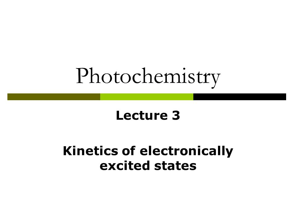 Lecture 3 Kinetics of electronically excited states