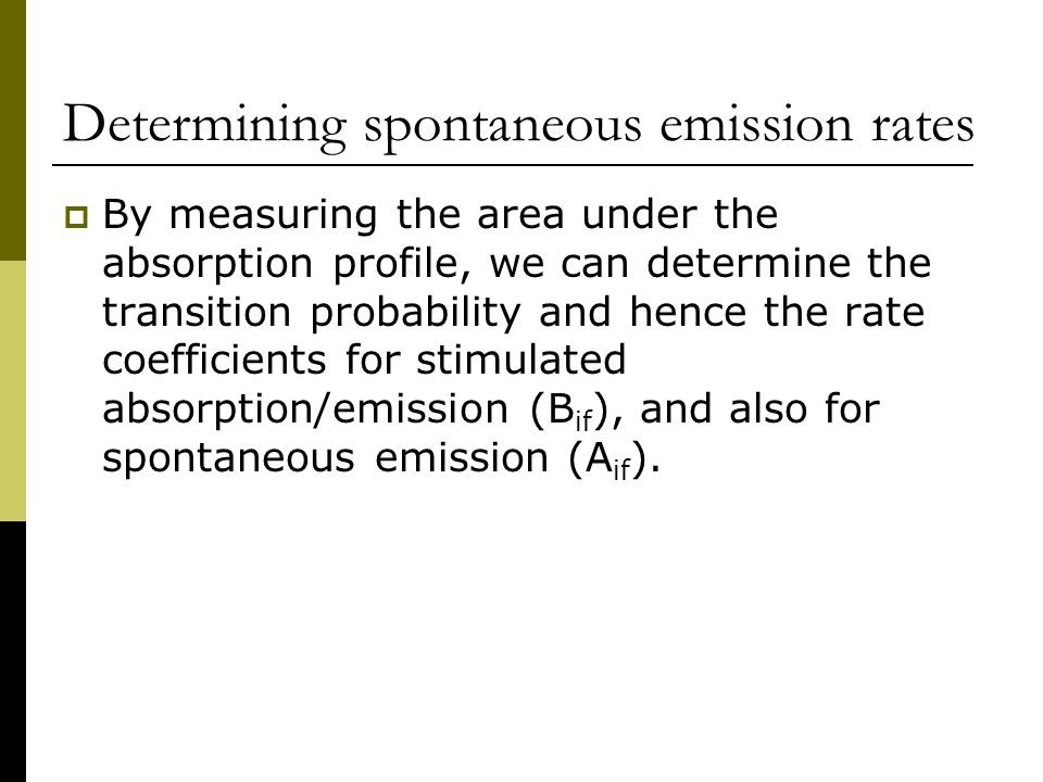 Determining spontaneous emission rates