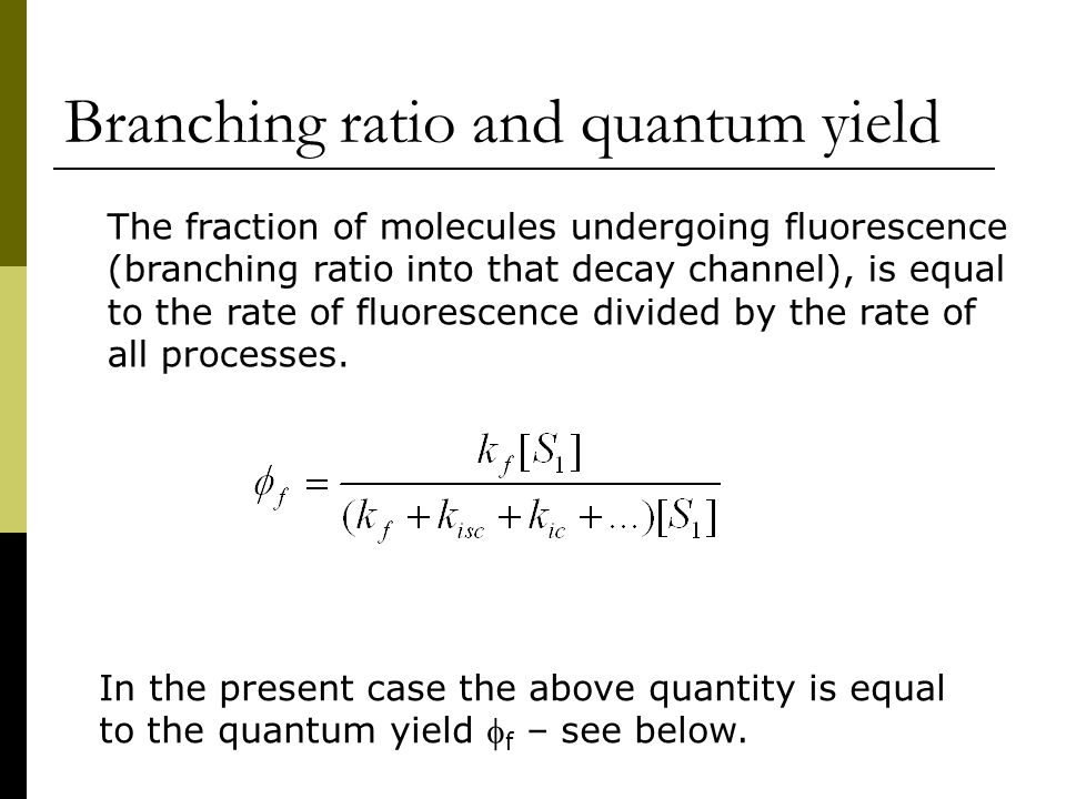 Branching ratio and quantum yield