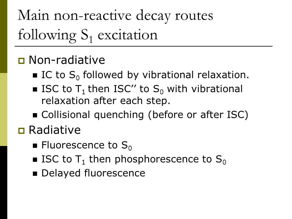 Main non-reactive decay routes following S1 excitation