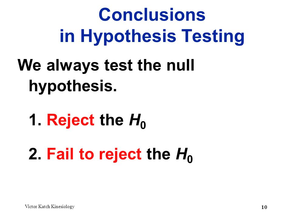 Conclusions in Hypothesis Testing
