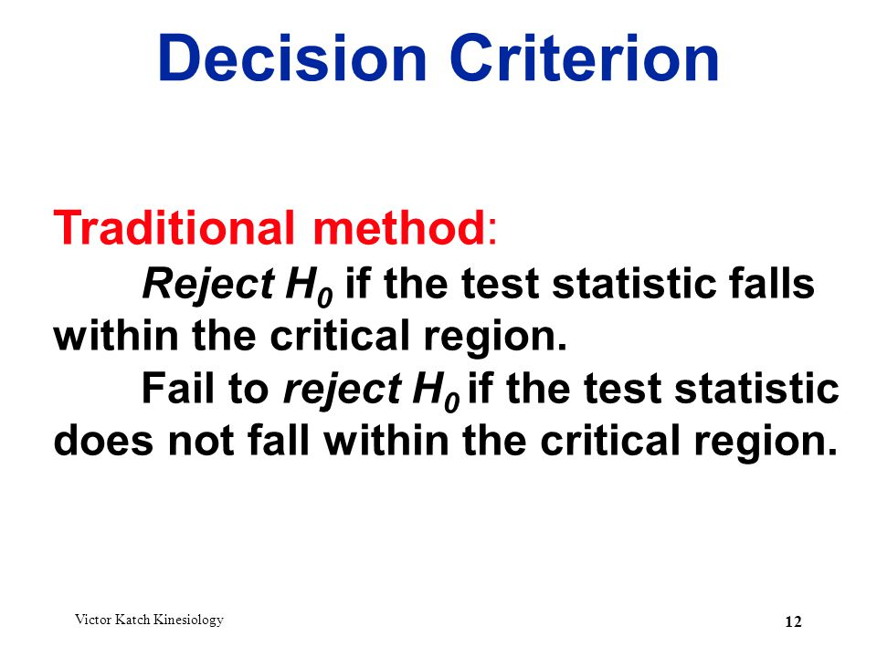 Decision Criterion Traditional method: