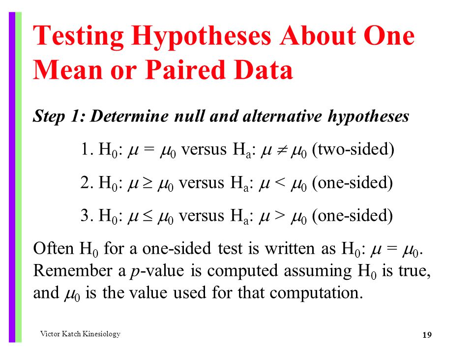 Testing Hypotheses About One Mean or Paired Data