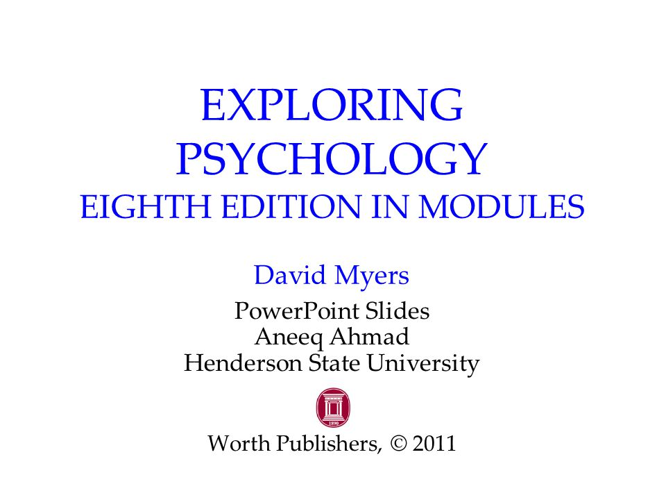 Psychology (8th edition) david myers ppt video online download.