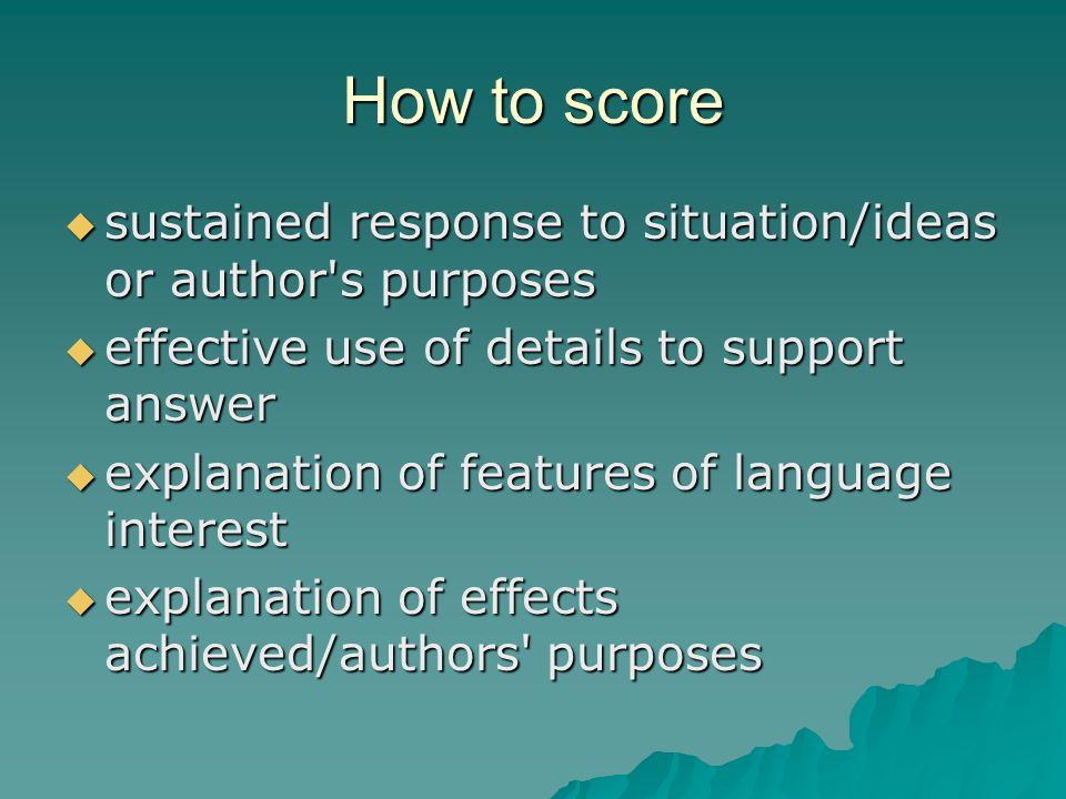 How to score sustained response to situation/ideas or author s purposes. effective use of details to support answer.