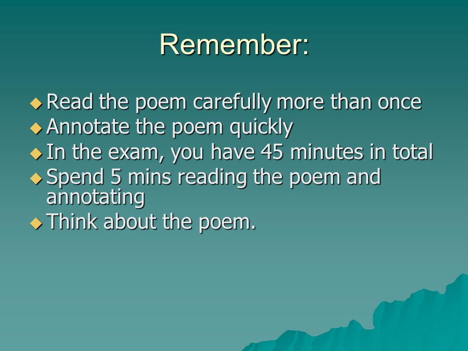 Remember: Read the poem carefully more than once