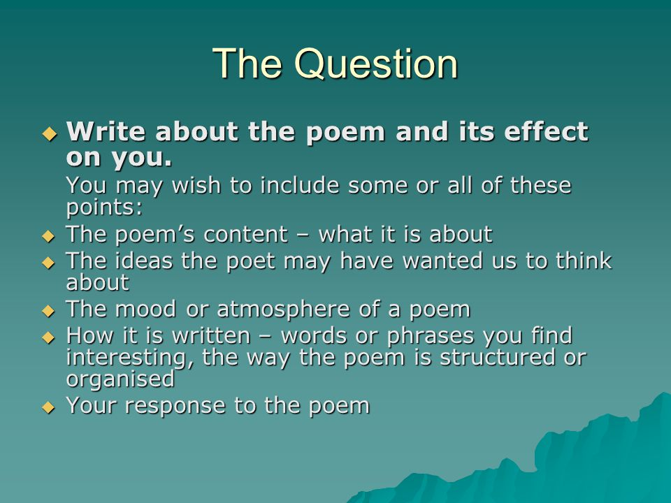 The Question Write about the poem and its effect on you.
