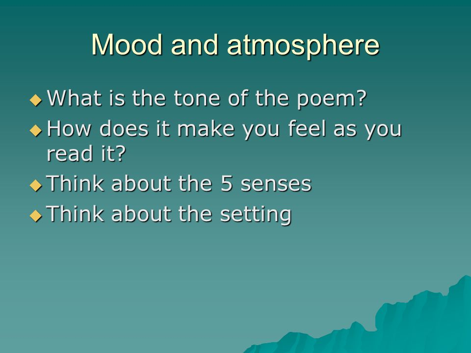 Mood and atmosphere What is the tone of the poem